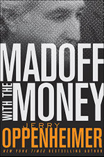 Madoff With The Money - Jerry Oppenheimer
