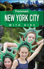 Frommer's New York City with Kids : 12th Edition - Alexis Lipsitz Flippin
