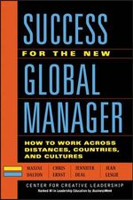 Success for the New Global Manager : How to Work Across Distances, Countries, and Cultures - Maxine A. Dalton
