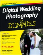 Digital Wedding Photography For Dummies : For Dummies - Amber Murphy