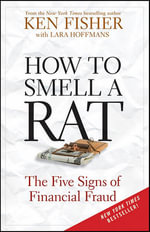 How to Smell a Rat  : The Five Signs of Financial Fraud - Kenneth L. Fisher