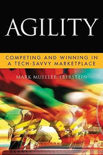 Agility : Competing and Winning in a Tech-Savvy Marketplace - Mark Mueller-Eberstein