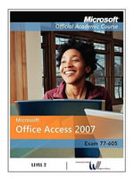 Wcs MS Office Access 07 LVL - MOAC (Microsoft Official Academic Course)