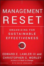 Management Reset : Organizing for Sustainable Effectiveness - Edward E. Lawler