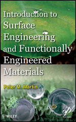 Introduction to Surface Engineering and Functionally Engineered Materials : Wiley-Scrivener - Peter Martin