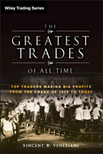The Greatest Trades of All Time : Top Traders Making Big Profits from the Crash of 1929 to Today - Vincent W. Veneziani