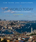 The World Today : Concepts and Regions in Geography - Harm J De Blij