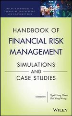Handbook of Financial Risk Management : Simulations and Case Studies - Ngai Hang Chan