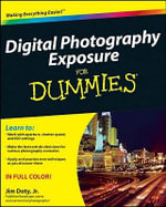 Digital Photography Exposure for Dummies - Jim Doty