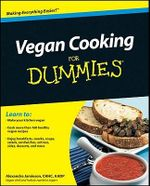 Vegan Cooking For Dummies : For Dummies - Alexandra Jamieson