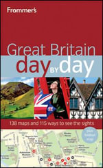Frommer's Great Britain Day By Day : Frommer's Day by Day - Full Size - Donald Olson