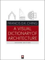 A Visual Dictionary of Architecture - Francis D. K. Ching