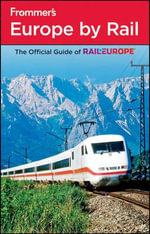 Frommer's Europe By Rail : Frommer's Complete Guides - 4th Edition - Mark Baker