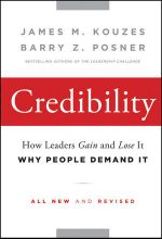Credibility : How Leaders Gain and Lose It, Why People Demand It, 2nd Edition - James M Kouzes