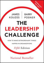 The Leadership Challenge : How to Make Extraordinary Things Happen in Organizations, 5th Edition - James M. Kouzes