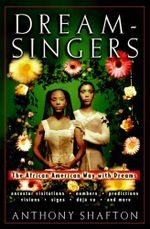 Dream Singers : The African American Way with Dreams - Anthony Shafton