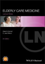 Elderly Care Medicine : Lecture Notes Series - Claire G. Nicholl