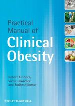 Practical Manual of Clinical Obesity - Robert Kushner