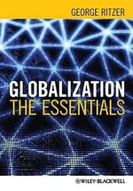 Globalization : The Essentials - George Ritzer