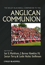 The Wiley-Blackwell Companion to the Anglican Communion :