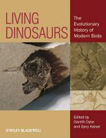 Living Dinosaurs : The Evolutionary History of Modern Birds