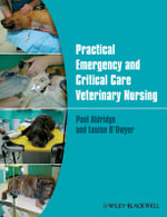 Practical Emergency and Critical Care Veterinary Nursing - Paul Aldridge