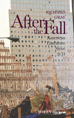 After the Fall : American Literature Since 9/11 - Richard Gray