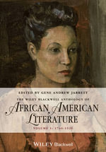 The Wiley-Blackwell Anthology of African American Literature : 1746-1920 v. 1