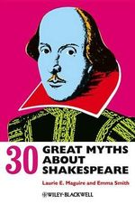 30 Great Myths About Shakespeare - Laurie Maguire