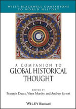 A Companion to Global Historical Thought - Prasenjit Duara
