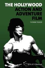 The Hollywood Action and Adventure Film : New Approaches to Film Genre - Yvonne Tasker