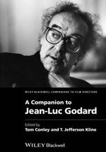 A Companion to Jean-Luc Godard - T. Jefferson Kline