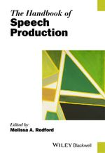 The Handbook of Speech Production - Melissa A. Redford