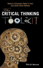 Critical Thinking Toolkit : A Compendium of Concepts and Methods for Reasoning - Robert Arp