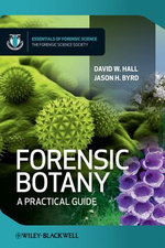 Forensic Botany : A Practical Guide - David W. Hall