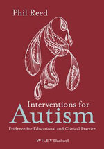 Interventions for Autism : New Evidence for Educational and Clinical Practice - Phil Reed
