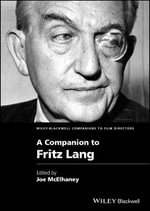 A Companion to Fritz Lang : Wiley Blackwell Companions to Film Directors