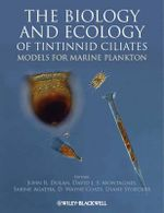 The Biology and Ecology of Tintinnid Ciliates : Models for Marine Plankton