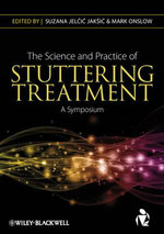 The Science and Practice of Stuttering Treatment : A Symposium