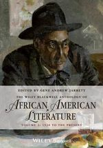 The Wiley-Blackwell Anthology of African American Literature : 1920 to the Present v. 2