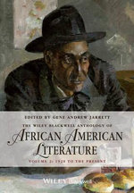 The Wiley-Blackwell Anthology of African American Literature : 1920 to Present v. 2