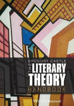 The Literary Theory Handbook : A Day's Jaunt Through the Lost Words of the Englis... - Gregory Castle