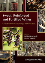 Sweet, Reinforced and Fortified Wines : Grape Biochemistry, Technology and Vinification - Fabio Mencarelli