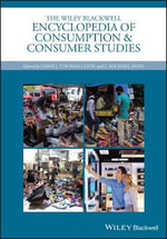 The Wiley Blackwell Encyclopedia of Consumption and Consumer Studies : SSEZ -Wiley Blackwell Encyclopedias in Social Sciences
