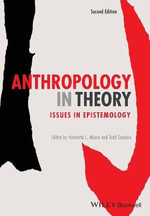 Anthropology in Theory : Issues in Epistemology - Henrietta L. Moore