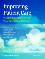 Improving Patient Care : The Implementation of Change in Health Care