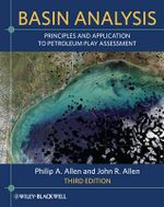 Basin Analysis : Principles and Application to Petroleum Play Assessment - Philip A. Allen