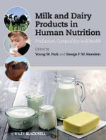 Milk and Dairy Products in Human Nutrition : Composition, Production and Health