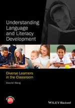 Understanding Language and Literacy Development : Diverse Learners in the Classroom - Xiao-Lei Wang