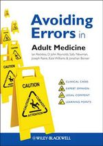 Avoiding Errors in Adult Medicine : Avoiding Errors Guides - Ian Reckless